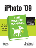 iPhoto '09 : The Missing Manual: The Missing Manual - David Pogue
