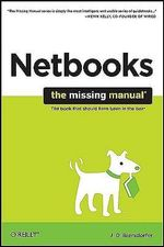 Netbooks  :  The Missing Manual - J. D. Biersdorfer