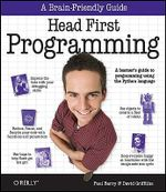 Head First Programming :  A Learner's Guide to Programming Using the Python Language - David Griffiths