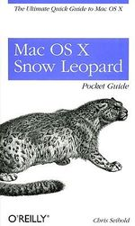 Mac OS X Snow Leopard Pocket Guide : POCKET REFERENCES - Chris Seibold
