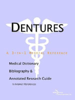 Dentures : A Medical Dictionary, Bibliography, and Annotated Research Guide to Internet References - Icon Health Publications