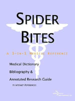 Spider Bites - A Medical Dictionary, Bibliography, and Annotated Research Guide to Internet References - ICON Health Publications
