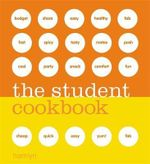 The Student Cookbook : Cheap - Quick - Easy - Yum! - Fab - Hamlyn