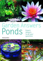 Ponds : Expert Answers to All Your Questions :  Expert Answers to All Your Questions - Richard Bird