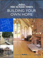 Building Your Own Home : The Sunday Times