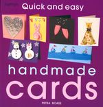 Quick and Easy Handmade Cards - Petra Boase