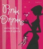 Pink Drinks  : Cocktails For Love, Passion And Nights In - Hamlyn