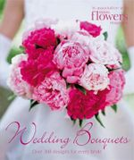 Wedding Bouquets : Over 300 Designs for Every Bride - Wedding Magazine
