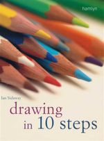 Drawing in 10 Steps - Ian Sidaway