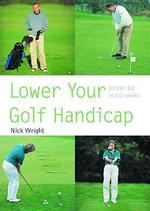 Lower Your Golf Handicap : Under 10 in 10 Weeks - Nick Wright