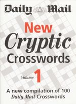 New Cryptic Crosswords: Volume 1 : A New Compilation of 100