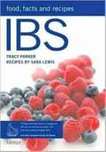 IBS : Food, Facts, and Recipes - Tracy Parker