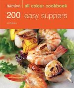 200 Easy Suppers : Hamlyn All Colour Cookbook  - Jo McAuley