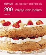 200 Cakes & Bakes : Hamlyn All Colour Cookery - Sara Lewis