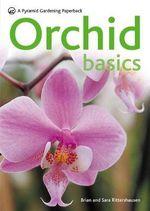 Orchid Basics : Pyramid Paperbacks - Brian Rittershausen