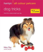 Dog Tricks : Fun Tricks to Teach Your Dog - Mary Ray