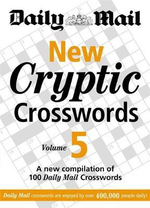 New Cryptic Crosswords: Volume 5 : A New Compilation of 100 Daily Mail Crosswords - Daily Mail
