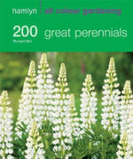 Hamlyn All Colour Gardening 200 Great Perennials : Hamlyn All Color - Richard Bird