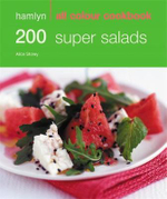 200 Super Salads : Hamlyn All Colour Cookery - Alice Storey