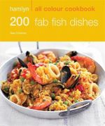 200 Fab Fish Dishes : Hamlyn All Colour Cookery - Gee Charman