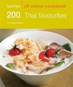 Hamlyn All Colour Cookbook 200 Thai Favourites : 200 Thai Favourites - Oi Cheepchaiissara