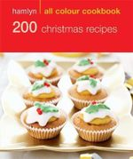 Hamlyn All Colour Cookbook : 200 Christmas Recipes - Hamlyn
