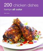 200 Chicken Dishes - Sara Lewis
