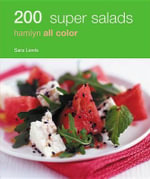 200 Super Salads : Hamlyn All Color - Alice Storey