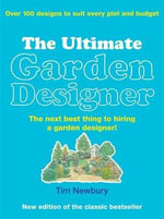 The Ultimate Garden Designer - Tim Newbury