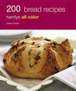 200 Bread Recipes : Hamlyn All Color - Joanna Farrow