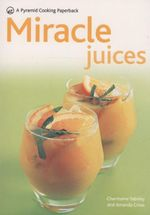 Miracle Juices : Pyramid Cooking Paperback - Charmaine Yabsley