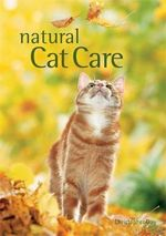 Natural Cat Care : The Alternative Way to Care for Your Pet - Dr. Christopher Day