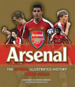 Arsenal  : The Official Illustrated History of Arsenal 1886-2010 - Phil Soar