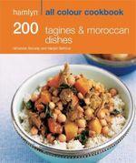 Hamlyn All Colour Cookbook 200 Tagines & Moroccan Dishes - Hamlyn Imprint