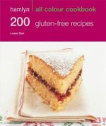 200 Gluten-Free Recipes : Hamlyn All Colour Cookery - Louise Blair