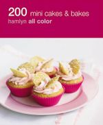200 Mini Cakes and Bakes : Hamlyn All Color - Hamlyn All Color