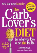 The CarbLover's Diet : Eat What You Love and Get Slim For Life - Ellen Kunes