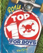 Top Ten for Boys 2014 : An Encyclopedia of Geography, History, and Culture - Paul Terry