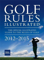 Golf Rules Illustrated 2012 - R&A