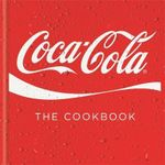 Coca-Cola : The Cookbook - Coca-Cola