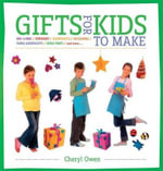 Gifts for Kids to Make - Cheryl Owen