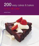 200 Easy Cakes and Bakes - Joanna Farrow
