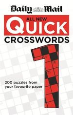All New Daily Mail Quick Crosswords 1 : Creative Ideas, Invitations, Games, Favors and Mor... - Daily Mail
