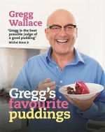 Gregg's Favourite Puddings - Gregg Wallace