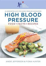 High Blood Pressure : Lose Weight, Feel Great, and Look Years Younger - Fiona Hunter