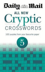 The Daily Mail : All New Cryptic Crosswords 5 - Daily Mail