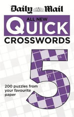 The Daily Mail : All New Quick Crosswords 5 - Daily Mail