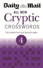 The Daily Mail : All New Cryptic Crosswords 4 - Daily Mail