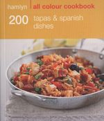 Hamlyn All Colour Cookbook : 200 Tapas & Spanish Dishes - Emma Lewis