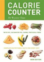 Calorie Counter : Complete Nutritional Facts for Every Diet - Wynnie Chan